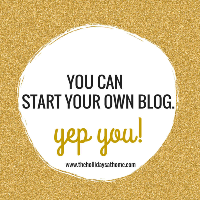 how to start a blog, start a blog, blog, blogging, you can start a blog
