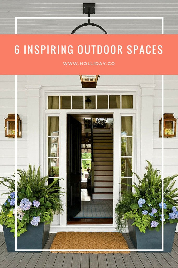 6 inspiring outdoor spaces