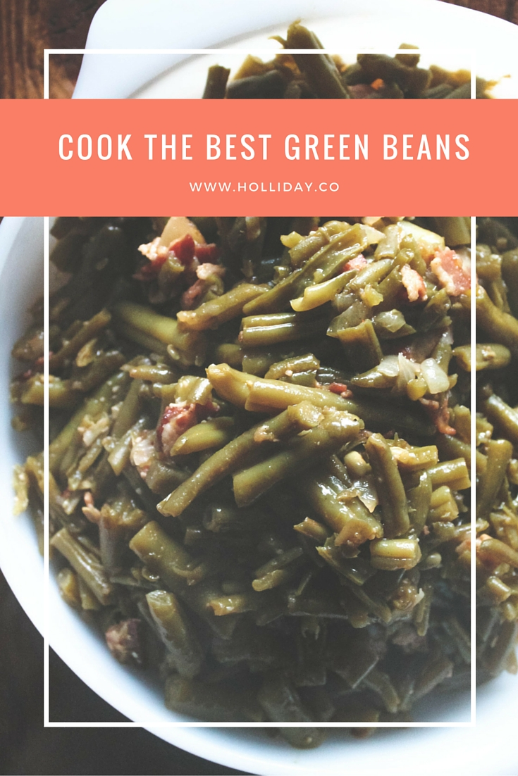 green beans, the best green beans, cook green beans, side dish, green beans recipe